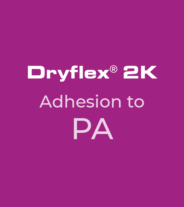 Dryflex 2K - Adhesion to PA