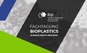 Fachtagung BIOPLASTICS : Science Meets Industry